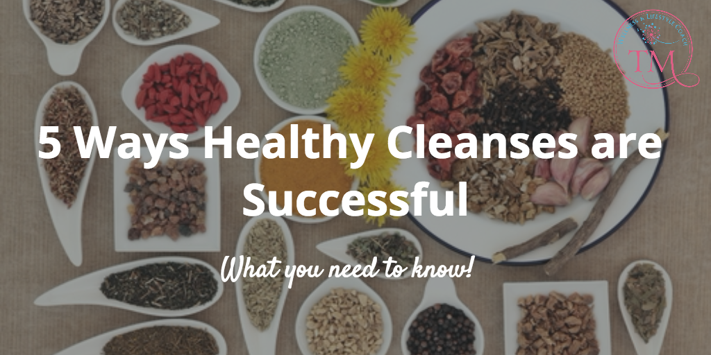 5 Ways Healthy Cleanses are Successful | Tami McVay - Wellness & Lifestyle Coach