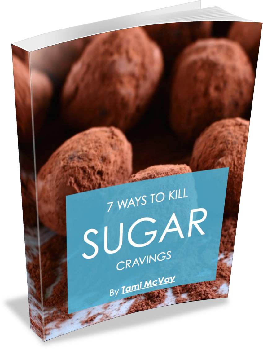 7 Ways to Kill Sugar Cravings | Tami McVay - Wellness & Lifestyle Coach