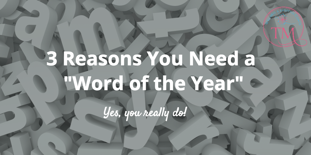 "3 Reasons Why You Need a ""Word of the Year"""