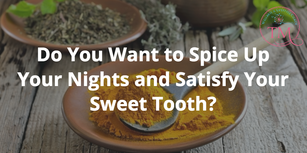 Do You Want to Spice Up Your Nights and Satisfy Your Sweet Tooth?