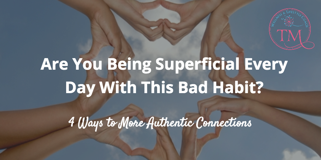 Are You Being Superficial Every Day With This Bad Habit?