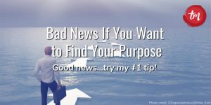 Bad News If You Want to Find Your Purpose | Tami McVay - Business & Lifestyle Strategist | Mentor