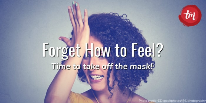 Forget how to feel?