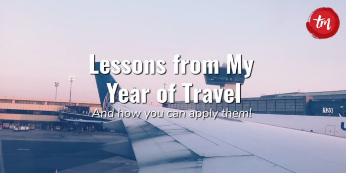 2018 – My Lessons Learned from a Year of Travel